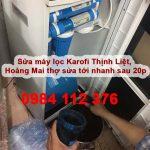 Sửa máy lọc Karofi Thịnh Liệt, Hoàng Mai